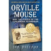 Orville Mouse and the Puzzle of the Clockwork Glowbird
