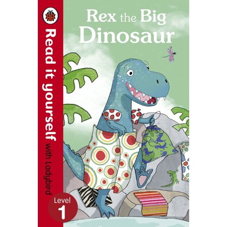 Rex the Big Dinosaur - Read it yourself with Ladybird - eBook - How Big Was The T Rex