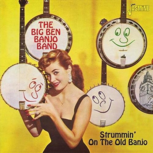 Big Ben Banjo Band Strummin on the Old Banjo [CD] by