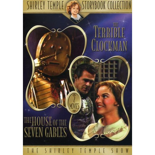 Shirley Temple Storybook Collection: The Terrible Clockman / The House Of The Seven Gables