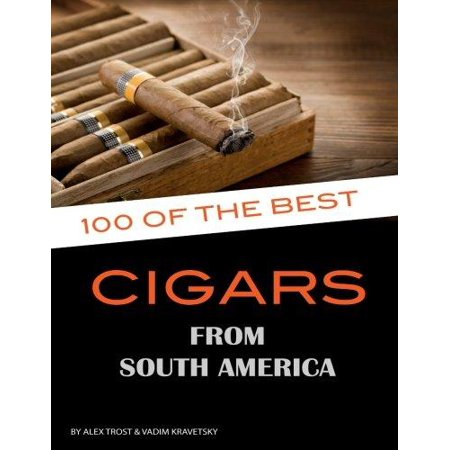 100 Of The Best Cigars From Around South America
