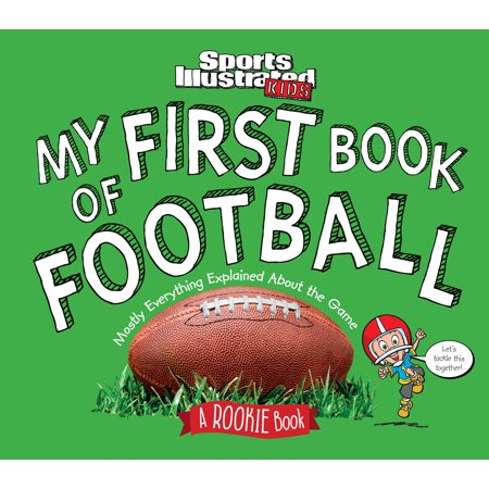 Sports Illustrated First Issue (My First Book of Football: A Rookie Book (a Sports Illustrated Kids Book))