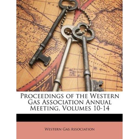 Proceedings Of The Western Gas Association Annual Meeting  Volumes 10 14