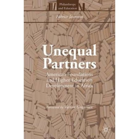 Unequal Partners  American Foundations And Higher Education Development In Africa