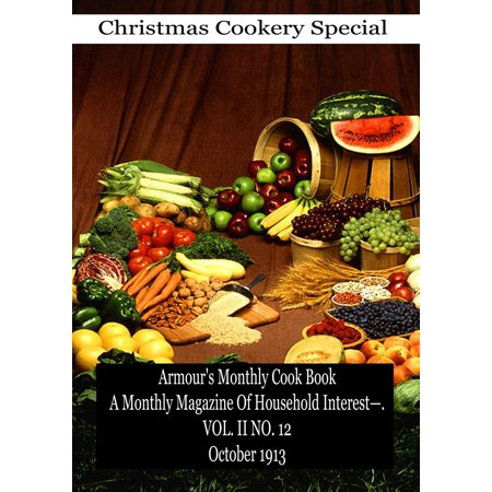 Armour's Monthly Cook Book A Monthly Magazine Of Household Interest—. VOL. II NO. 12 October 1913 - eBook