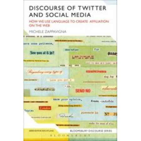 Discourse Of Twitter And Social Media  How We Use Language To Create Affiliation On The Web