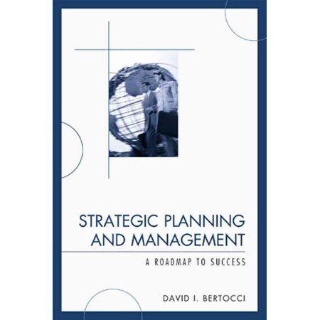 Strategic Planning And Management  A Roadmap To Success