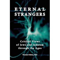 Eternal Strangers: Critical Views of Jews and Judaism Through the Ages (Paperback)