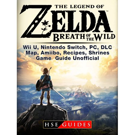 Legend of Zelda Breath of the Wild Wii U, Nintendo Switch, PC, DLC, Map, Amiibo, Recipes, Shrines, Game Guide Unofficial - (All Shrines In Breath Of The Wild)