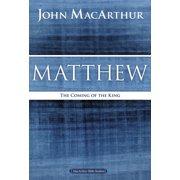 MacArthur Bible Studies: Matthew: The Coming of the King (Paperback)
