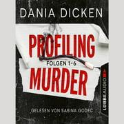 Profiling Murder, Folgen 1-6: Sammelband (Ungekürzt) - Audiobook