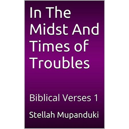 In the Midst and Times of Trouble: Biblical Verses 1 - eBook](Biblical Verse)