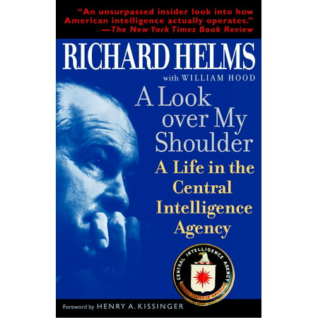A Look Over My Shoulder : A Life in the Central Intelligence (Top 10 Best Intelligence Agencies)