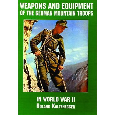 Weapons and Equipment of the German Mountain Troops in World War II