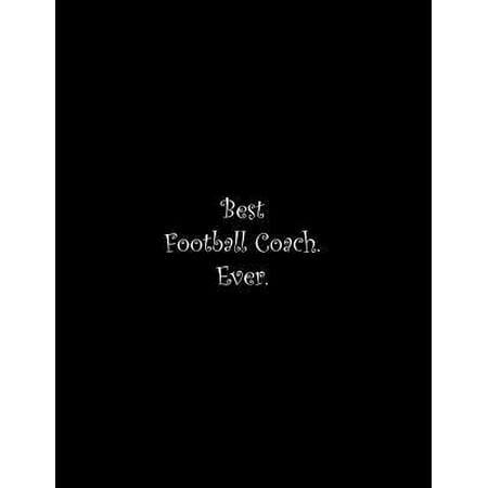 Best Football Coach. Ever: Line Notebook Handwriting Practice Paper Workbook (Best Football Kits Ever)