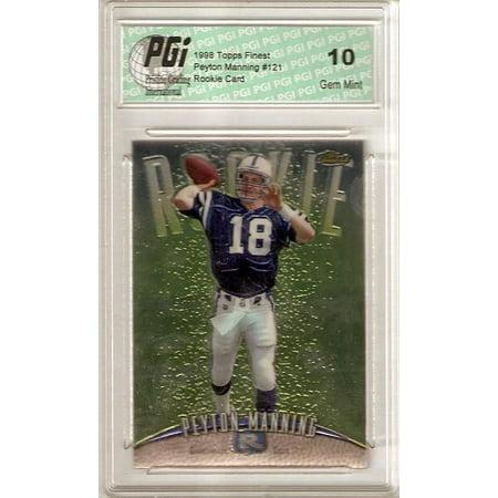 Peyton Manning 1998 Topps Finest 121 Rookie Card Pgi 10