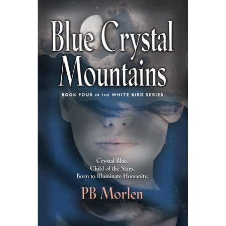 Blue Crystal Mountains - Book Four in the White Bird Series - eBook