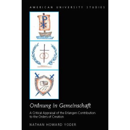 Ordnung In Gemeinschaft  A Critical Appraisal Of The Erlangen Contribution To The Orders Of Creation