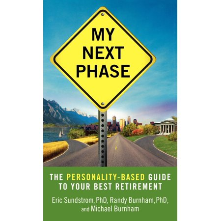 My Next Phase : The Personality-Based Guide to Your Best