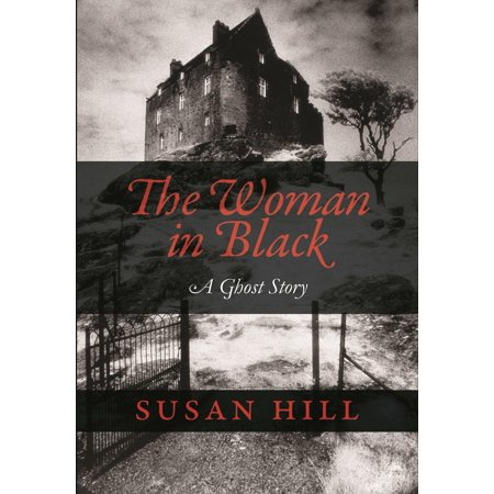 The Woman in Black : A Ghost Story