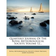 Quarterly Journal of the Royal Meteorological Society, Volume 12...