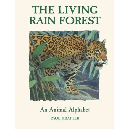 The Living Rain Forest : An Animal - Animal Alphabet Book