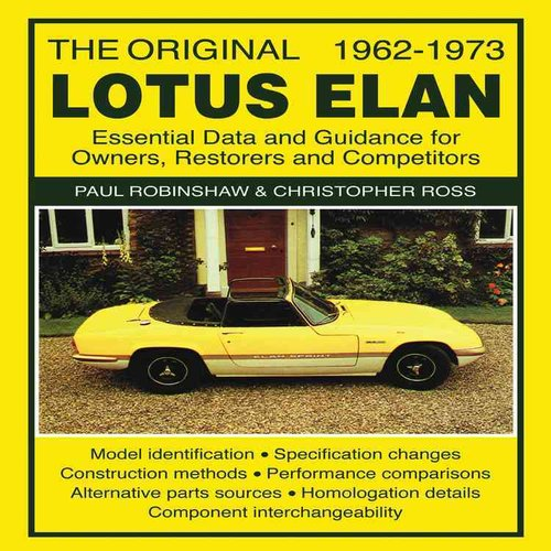 The Original Lotus Elan: Essential Data and Guidance for Owners, Restorers and Competitors