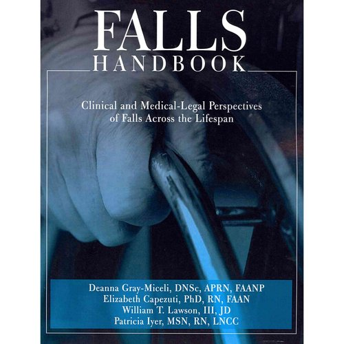 Falls Handbook: Clinical and Medical-Legal Perspectives of Falls Across the Life