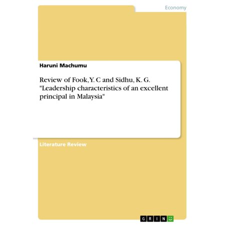 Review of Fook, Y. C and Sidhu, K. G. 'Leadership characteristics of an excellent principal in Malaysia' - (Essential Characteristics Of An Effective Assistant Principal)
