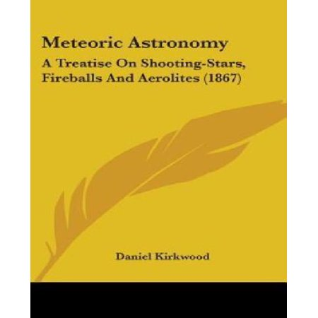 Meteoric Astronomy: A Treatise on Shooting-Stars, Fireballs and Aerolites (1867) - image 1 of 1