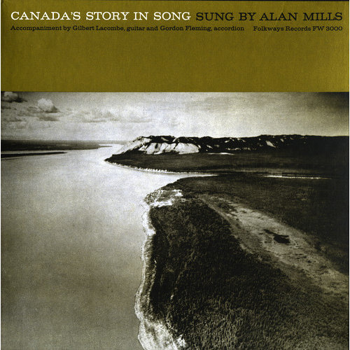 Alan Mills - Canada's Story in Song [CD]