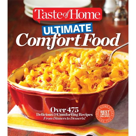 Taste of Home Ultimate Comfort Food : Over 350 Delicious and Comforting Recipes from Dinners to Desserts - Fun Dessert Recipes For Halloween