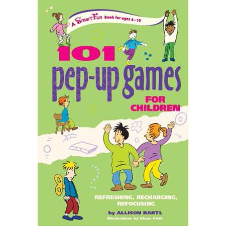 101 Pep-Up Games for Children : Refreshing, Recharging, Refocusing - Pep Assembly Games