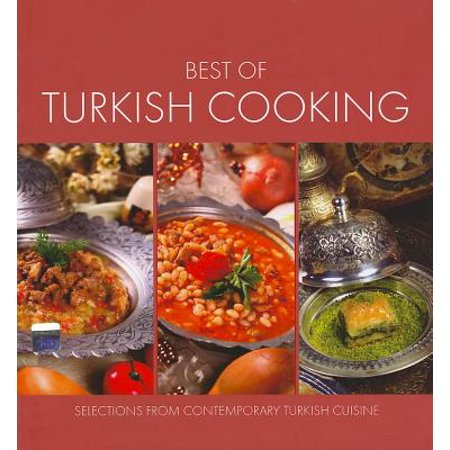 Best of Turkish Cooking : Selections from Contemporary Turkish