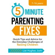 5-Minute Parenting Fixes : Quick Tips and Advice for the Everyday Challenges of Raising Children