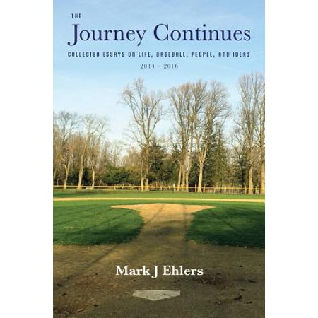 The Journey Continues : Collected Essays on Life, Baseball, People, and Ideas 2014-2016 - Baseball Prom Ideas