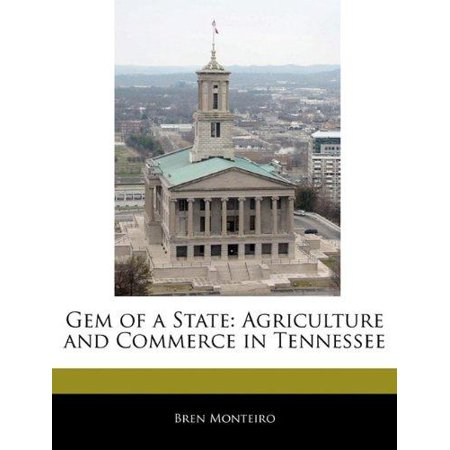 Gem Of A State  Agriculture And Commerce In Tennessee