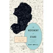 The Movement of Stars : A Novel