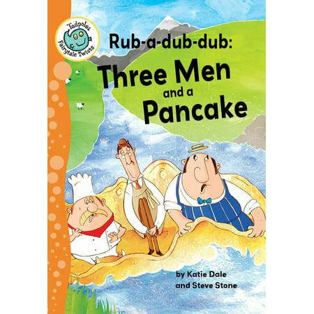 Rub-a-dub-dub: Three Men and a Pancake - eBook (Rub A Dub Three Men In A Tub)