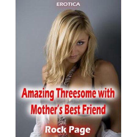 Erotica: Amazing Threesome With Mother's Best Friend -