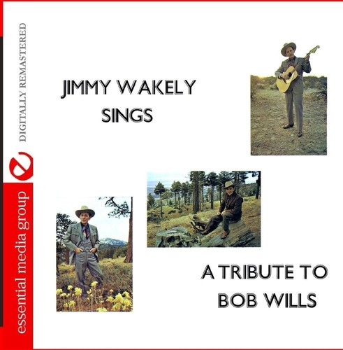 Jimmy Wakely Sings a Tribute to Bob Wills (Remaster)
