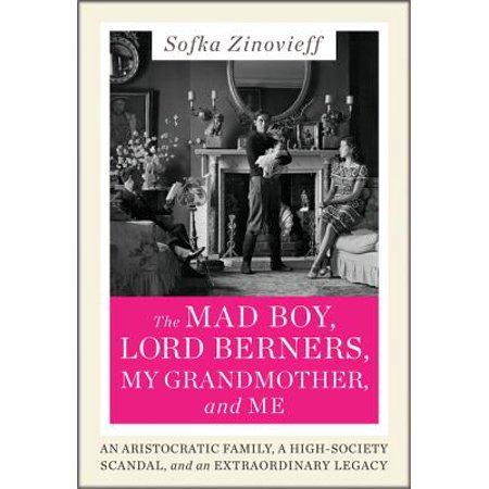 The Mad Boy, Lord Berners, My Grandmother, and Me -