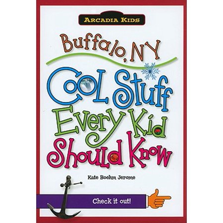 Buffalo, NY : Cool Stuff Every Kid Should Know