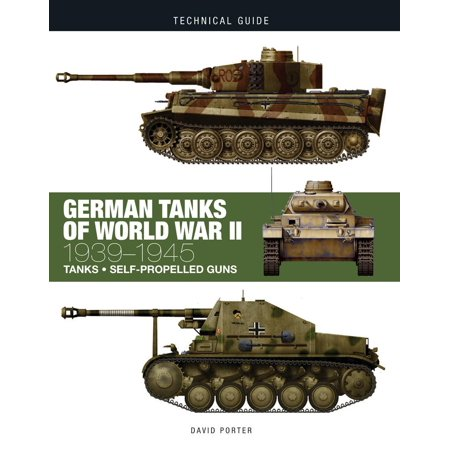 German Tanks of World War II : - German Tanks World War Ii