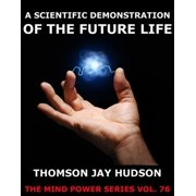 A Scientific Demonstration Of The Future Life - eBook