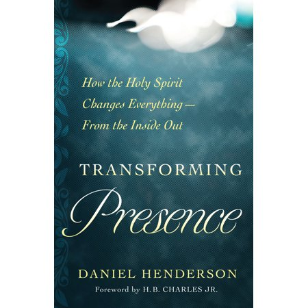 Transforming Presence : How the Holy Spirit Changes Everything-From the Inside Out](Spirit H)