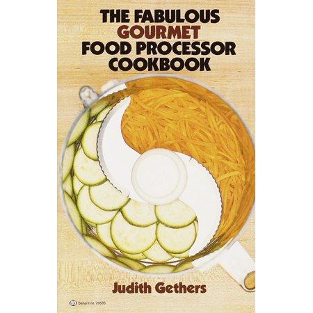 Grass Fed Gourmet Cookbook - The Fabulous Gourmet Food Processor Cookbook