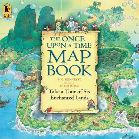 The Once Upon a Time Map Book : Take a Tour of Six Enchanted