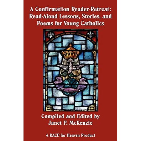 A Confirmation Reader-Retreat : Read-Aloud Lessons, Stories, and Poems for Young - Catholic Halloween Lessons