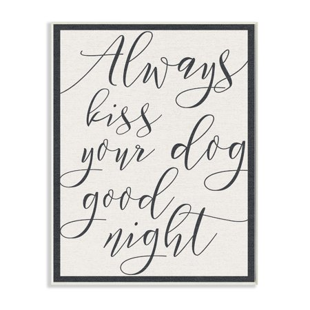 The Stupell Home Decor Collection Always Kiss Your Dog Goodnight Tan Wall Plaque Art